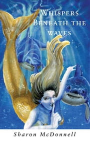 Whispers Beneath the Waves ebook by Sharon McDonnell