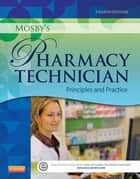 Mosby's Pharmacy Technician - E-Book - Principles and Practice ebook by Elsevier