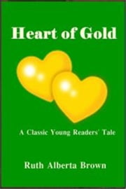 Heart of Gold ebook by Ruth Alberta Brown