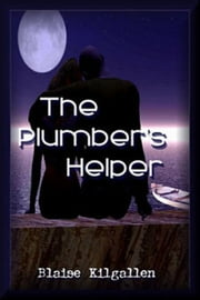The Plumber's Helper ebook by Blaise Kilgallen