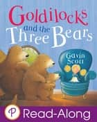 Goldilocks and the Three Bears ebook by Sarah Delmege, Gavin Scott