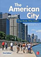 The American City: What Works, What Doesn't ebook by