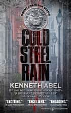 Cold Steel Rain ebook by Kenneth Abel