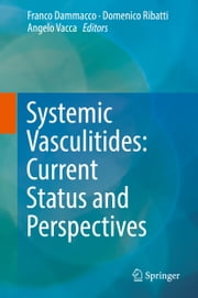 Systemic Vasculitides: Current Status and Perspectives ebook by
