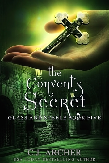 The Convent's Secret ebook by C.J. Archer