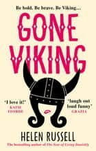 Gone Viking - The laugh out loud debut novel from the bestselling author of The Year of Living Danishly ebook by Helen Russell