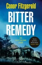 Bitter Remedy - An Alec Blume Case ebook by Conor Fitzgerald