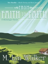 From Faith to Faith - A McGregor Novel ebook by M. Lyn Walker
