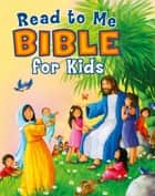 Read to Me Bible for Kids ebook by B&H Editorial Staff