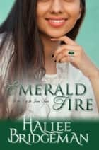 Emerald Fire (Inspirational Romance) ebook by Hallee Bridgeman