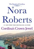 Cordina's Crown Jewel - The Royals of Cordina ebook by Nora Roberts