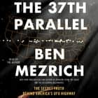 The 37th Parallel - The Secret Truth Behind America's UFO Highway audiobook by Ben Mezrich