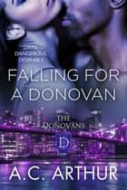 Falling For A Donovan ebook by A.C. Arthur