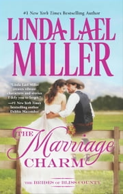 The Marriage Charm (The Brides of Bliss County, Book 2) ebook by Linda Lael Miller