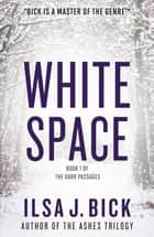White Space ebook by Ilsa J. Bick