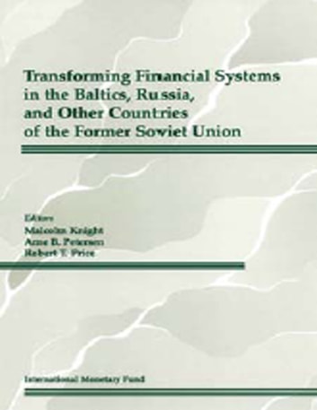 Transforming Financial Systems in the Baltics, Russia and Other Countries of the Former Soviet Union ebook by Robert Mr. Price,Malcolm  Mr. Knight,Arne Mr. Petersen