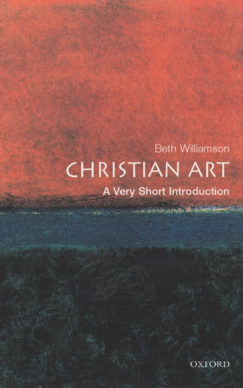 Christian Art: A Very Short Introduction ebook by Beth Williamson