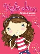 Kylie Jean Singing Queen ebook by Marci Peschke, Tuesday Mourning