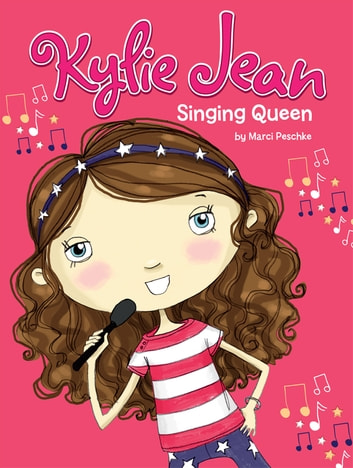 Kylie Jean Singing Queen ebook by Marci Peschke