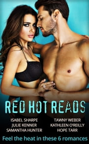 Red-Hot Reads: No Holding Back / Moonstruck / His Kind of Trouble / Sex, Lies and Midnight / Strokes of Midnight / Midnight Resolutions (Mills & Boon e-Book Collections) ebook by Isabel Sharpe, Julie Kenner, Samantha Hunter,...