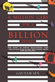 A MILLION CARS FOR A BILLION PEOPLE ebook by Gautam Sen