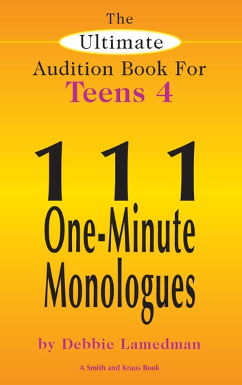The Ultimate Audition Book For Middle School Actors Volume IV: 111 One-Minute Monologues - The Rich,