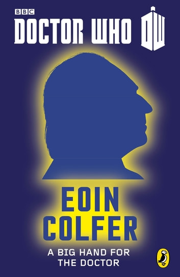 Doctor Who: A Big Hand For The Doctor - First Doctor ekitaplar by Eoin Colfer