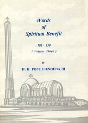 Words of Spiritual Benefit Vol. 3 ebook by H.H. Pope Shenouda III