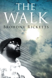 The Walk - My Walk ebook by Brohdny Ricketts