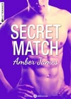 Secret Match ebook by Amber James