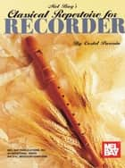 Classical Repertoire for Recorder ebook by Costel Puscoiu