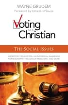 Voting as a Christian: The Social Issues ebook by