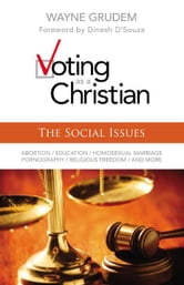 Voting as a Christian: The Social Issues ebook by Wayne A. Grudem
