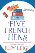 Five French Hens - A warm and uplifting feel-good novel for 2021 ebook by