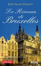 Le Roman de Bruxelles ebook by