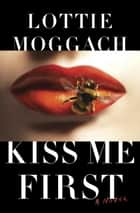 Kiss Me First ebook by Lottie Moggach