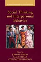 Social Thinking and Interpersonal Behavior ebook by Joseph P. Forgas,Klaus Fiedler,Constantine Sedikides