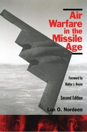 Air Warfare in the Missile Age ebook by Lon O. Nordeen