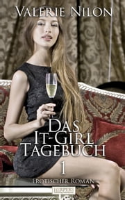 Das It-Girl Tagebuch - Teil 1 ebook by Valerie Nilon