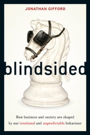 Blindsided - Is our irrational behaviour actually rational? ebook by Jonathan Gifford