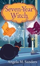 Seven-Year Witch ebook by