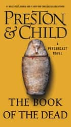 The Book of the Dead ebook by Lincoln Child, Douglas Preston