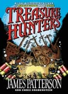 Treasure Hunters ebook by James Patterson,Chris Grabenstein,Mark Shulman,Juliana Neufeld