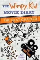 The Wimpy Kid Movie Diary: The Next Chapter (The Making of The Long Haul) ebook by Jeff Kinney