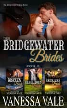 Their Bridgewater Brides: Books 8 - 10 ebook by Vanessa Vale