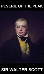 Peveril of the Peak [mit Glossar in Deutsch] ebook by Sir Walter Scott,Eternity Ebooks