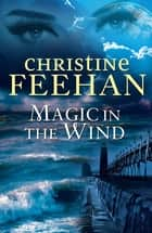 Magic in the Wind ebook by Christine Feehan