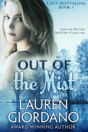 Out of the Mist - Can't Help Falling, #1 ebook by Lauren Giordano