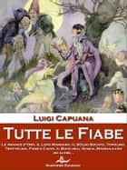 Tutte le Fiabe ebook by Luigi Capuana