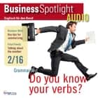 Business-Englisch lernen Audio - Informationen zusammenfassen - Business Spotlight Audio 2/2016 - Summarizing audiobook by